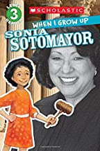 Scholastic Reader Level 3: When I Grow Up: Sonia Sotomayor