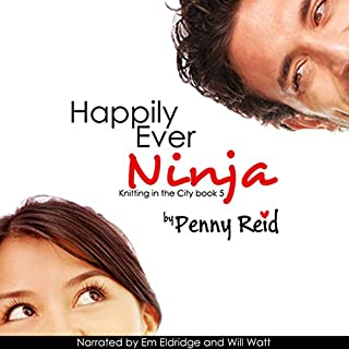 Happily Ever Ninja     Knitting in the City, Book 5              By:                                                                                                                                 Penny Reid                               Narrated by:                                                                                                                                 Em Eldridge,                                                                                        Will M. Watt                      Length: 10 hrs and 10 mins     848 ratings     Overall 4.5
