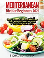 Mediterranean Diet For Beginners: Top Health And Delicious Mediterranean Diet Recipes To Lose Weight, Get Lean, And Feel Amazing
