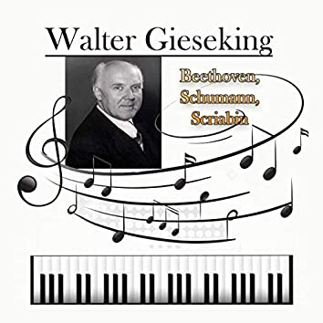 Walter Gieseking - Beethoven, Schumann, Scriabin