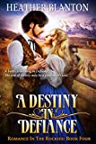A Destiny in Defiance: A Christian Historical Western Romance (Romance in the Rockies Book 4)