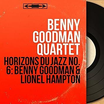 Horizons du jazz No. 6: Benny Goodman & Lionel Hampton (Mono Version)