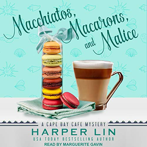 Macchiatos, Macarons, and Malice audiobook cover art