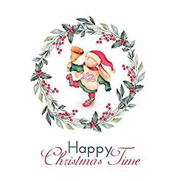 Happy Christmas Time: 15 Wonderful Instrumental Christmas Melodies Perfect for Relax During Christmas with Loved Ones