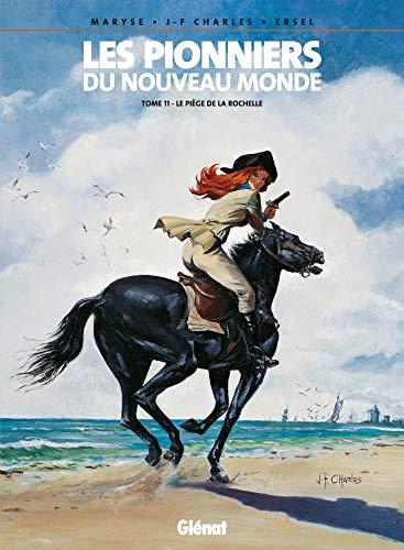 Les Pionniers du nouveau monde - Tome 11: Le Piège de La Rochelle