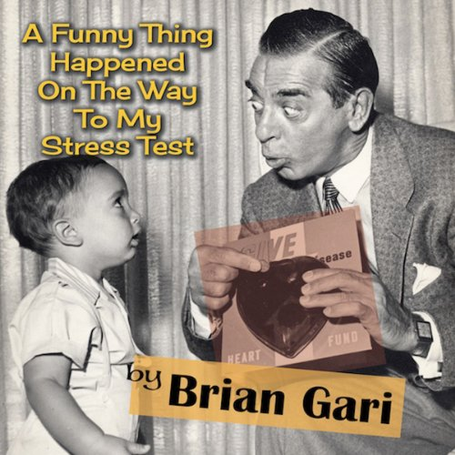 A Funny Thing Happened on the Way to My Stress Test audiobook cover art