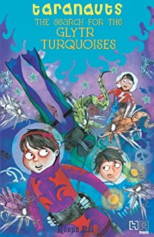 The Search for the Glytr Turquoises (Taranauts Book 7) by [Roopa Pai]