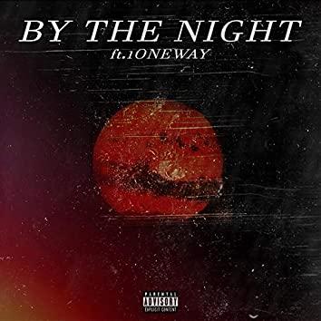By The Night (feat. 1Oneway)
