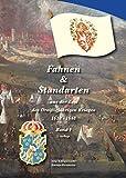 Fahnen & Standarten aus der Zeit des Dreißigjährigen Krieges Band I: Die Protestantische Union und die Schwedische Armee unter Gustav II. Adolf