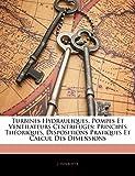 Turbinas hidráulicas, bombas y ventiladores centrífugos: principios teóricos, disposiciones prácticas y cálculo de dimensiones
