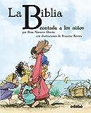 La Biblia contada a los niños (BIBLIOTECA ESCOLAR CLÁSICOS CONTADOS A LOS NIÑOS)