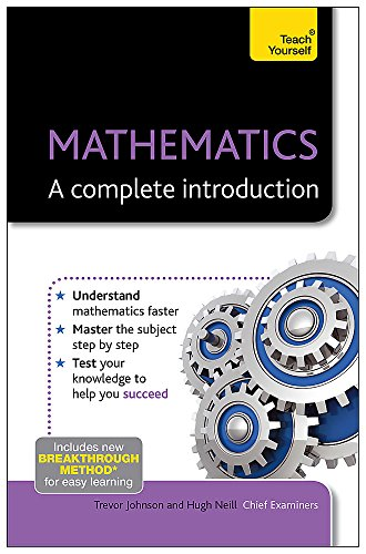 Mathematics--A Complete Introduction: A Teach Yourself Guide