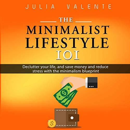 The Minimalist Lifestyle 101 audiobook cover art