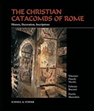 The Christian Catacombs of Rome: History, Decoration, Inscriptions