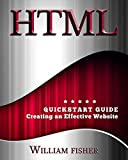 HTML: QuickStart Guide - Creating an Effective Website (Wordpress, XHTML, JQuery, ASP, Browsers, CSS, Javascript) (English Edition)