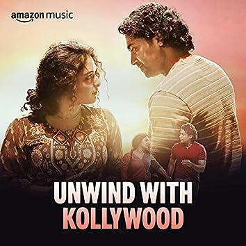 Unwind with Kollywood