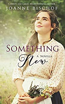 Something New: A novella by [Joanne Bischof]