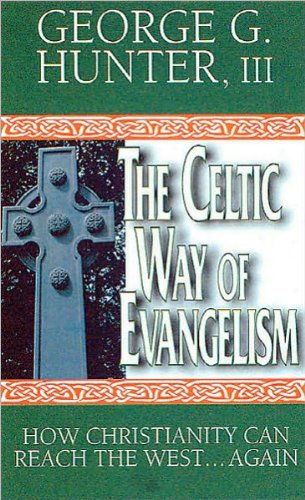 The Celtic Way of Evangelism (text only) by G. G. Hunter III