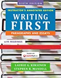 Writing First - Paragraphs and Essays - 6th Edit (Annotated Instructors Edition)