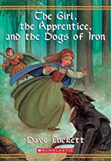 The Girl, the Apprentice, and the Dogs of Iron (The Rhianna Chronicles Book 2)