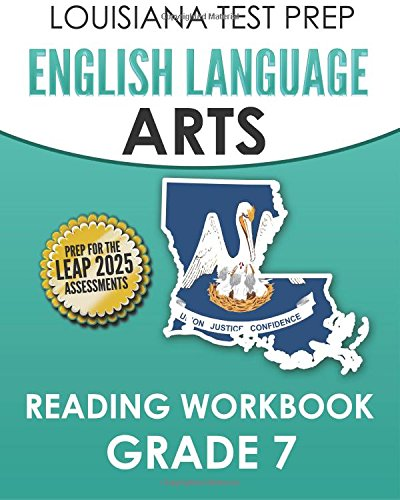 Louisiana Test Prep English Language Arts Reading Workbook Grade 7 Covers The Literature And Informational Text Reading Standards