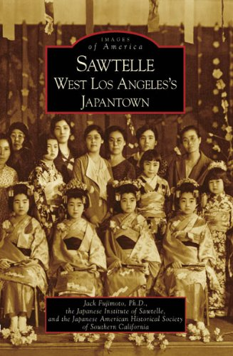 Sawtelle: West Los Angeles's Japantown (CA) (Images of America)