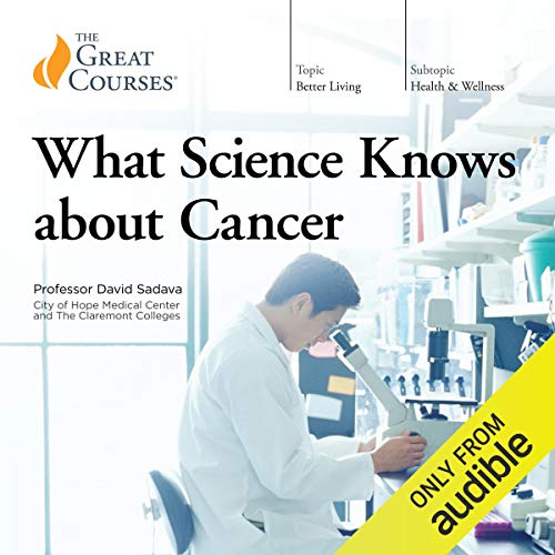 What Science Knows About Cancer cover art