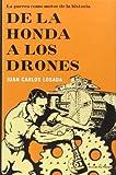 De la Honda a Los Drones: La Guerra Como Moto de la Historia: La guerra como motor de la historia (ENSAYO)