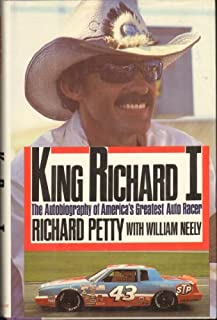 King Richard I: The Autobiography of America's Greatest Auto Racer