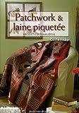 Patchwork & laine piquetée: Déco et customisation