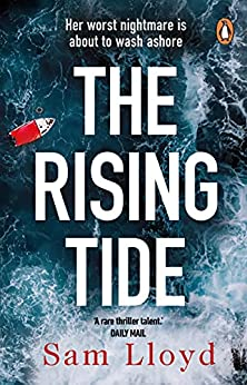 The Rising Tide: The most heart-stopping and addictive thriller of 2021 (English Edition) di [Sam Lloyd]