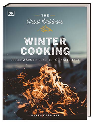 The Great Outdoors – Winter Cooking: Seelenwärmer-Rezepte für kalte Tage