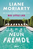 Neun Fremde: Roman von Liane Moriarty