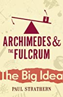 Archimedes And The Fulcrum (Big Idea)