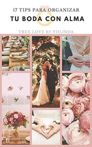 17 Tips para organizar tu boda con alma