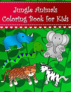 Jungle Animals Coloring Book for Kids: Big easy jungle animals coloring book for kids and toddlers Large cute animals; leopard gorilla monkey elephant ... (Animal Coloring Books for kids) (Volume 3)