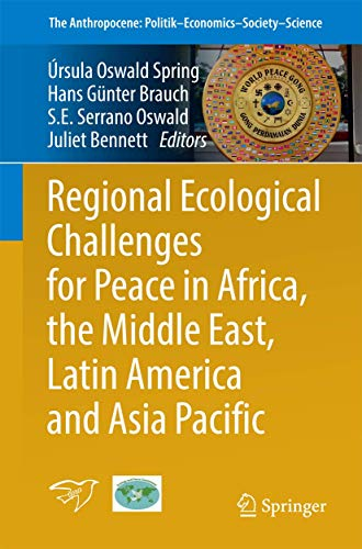 Regional Ecological Challenges for Peace in Africa, the Middle East, Latin America and Asia Pacific (The Anthropocene: Politik—Economics—Society—Science)の詳細を見る