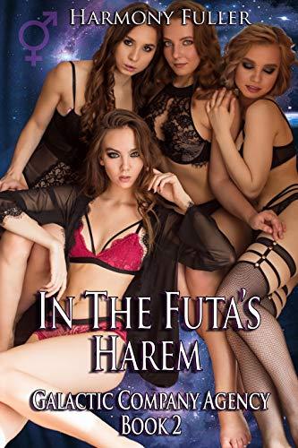 In The Futa's Harem (Galactic Companion Agency Book 2)