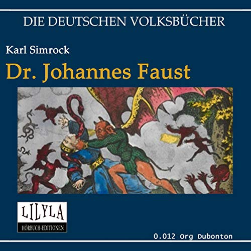 Dr. Johannes Faust                   By:                                                                                                                                 Karl Simrock                               Narrated by:                                                                                                                                 Orgon Dubonton                      Length: 4 hrs and 3 mins     Not rated yet     Overall 0.0