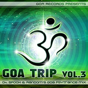 Goa Trip V.3 Special Edition Continuous Psychedelic Goa Trance Mixes by Dr. Spook