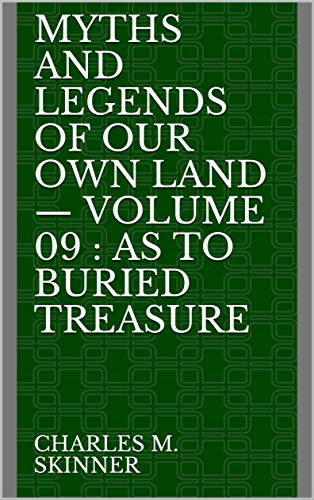Myths and Legends of Our Own Land — Volume 09 : a (English Edition)
