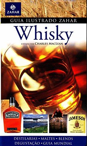 Guia Ilustrado Zahar De Whisky. Coleção Guia Ilustrado Zahar