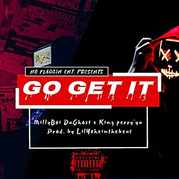 Go Get It (feat. King Perry'ya)