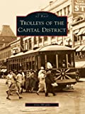 Trolleys of the Capital District (Images of Rail) (English Edition)...