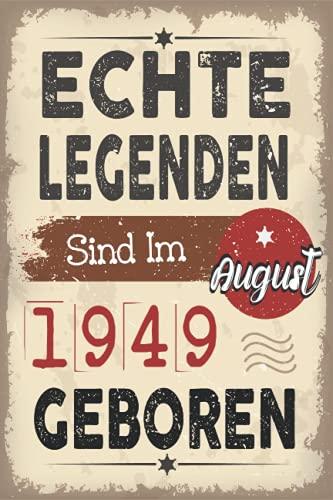NOTIZBUCH, Echte Legenden Sind Im August 1949 Geboren: Geschenk frauen männer geburtstag 72 jahre, Geburtstagsgeschenk für August ... Notizbuch ... frauen Männer... geschenke witzig