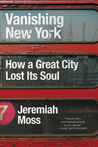 Vanishing New York: How a Great City Lost Its Soul (English Edition)