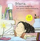 Marta, El Hada Mágica...Un Poco Desordenada