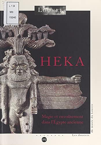 Heka : magie et envoûtement dans l'Égypte ancienne: Exposition, Paris, Musée du Louvre, 2000 (French Edition)