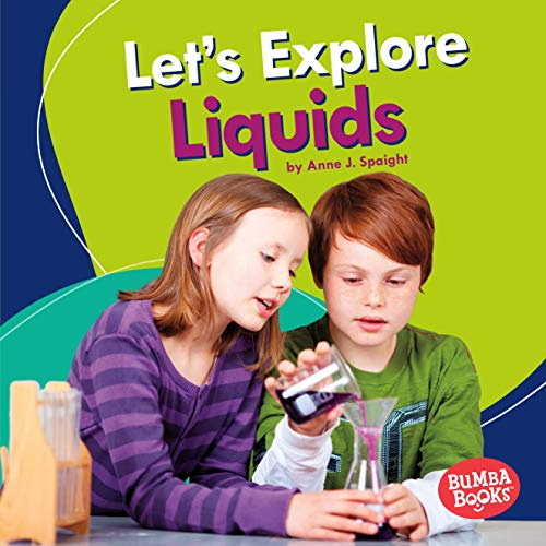 Let's Explore Liquids (Bumba Books ® — A First Look at Physical Science) (English Edition)
