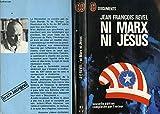 Ni marx ni jesus 'de la seconde révolution américaine à la seconde révolution mondiale'
